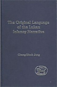 The Original Language of the Lukan Infancy Narrative