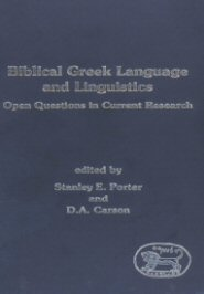 Biblical Greek Language and Linguistics: Open Questions in Current Research