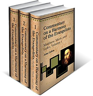 Commentary on a Harmony of the Evangelists, Matthew, Mark, and Luke (3 Vols.)