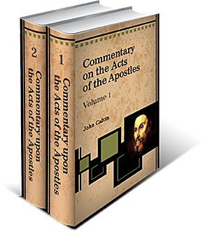 Commentary upon the Acts of the Apostles (2 Vols.)