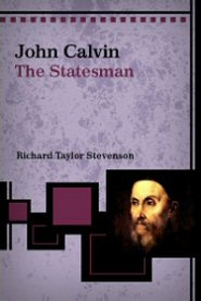 John Calvin: The Statesman