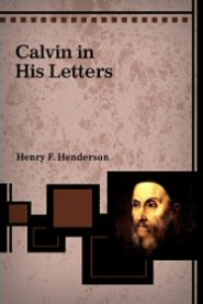 Calvin in His Letters