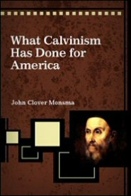 What Calvinism Has Done for America