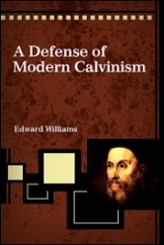 A Defense of Modern Calvinism
