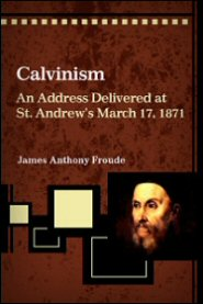 Calvinism: An Address Delivered at St. Andrew's