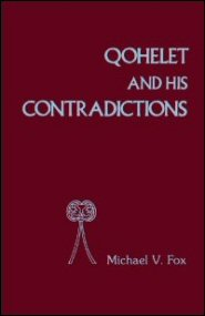 Qohelet and His Contradictions