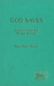 God Saves: Lessons from the Elisha Stories