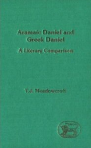 Aramaic Daniel and Greek Daniel: A Literary Comparison