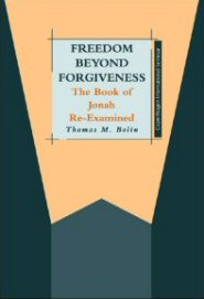 Freedom Beyond Forgiveness: The Book of Jonah Re-Examined