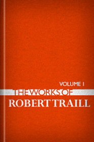 The Works of Robert Traill, vol. 1