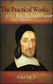 The Practical Works of the Rev. Richard Baxter, Vol. 17