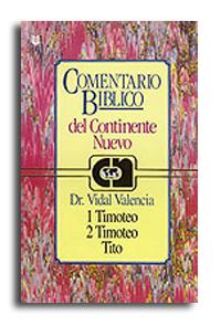 Comentario Bíblico del Continente Nuevo - 1 Timoteo, 2 Timoteo, Tito