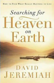 Searching for Heaven on Earth: How to Find What Really Matters in Life (Study Guide)
