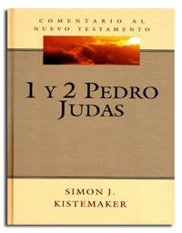 Comentario al Nuevo Testamento: Las Epístolas de Pedro y de Judas