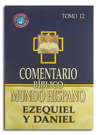 Comentario Bíblico Mundo Hispano Tomo 12 - Ezequiel y Daniel