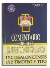Comentario Bíblico Mundo Hispano Tomo 22 - 1 y 2 Tesalonicenses, 1 y 2 Timoteo y Tito