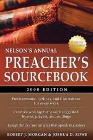 Nelson's Annual Preacher's Sourcebook, 2008 Edition