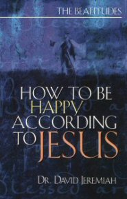 How to Be Happy According to Jesus (Study Guide)