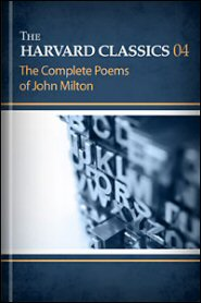 The Harvard Classics, vol. 4: The Complete Poems of John Milton
