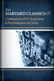 The Harvard Classics, vol. 7: Confessions of St. Augustine & The Imitation of Christ