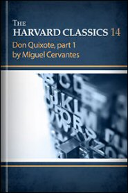 The Harvard Classics, vol. 14: Don Quixote, part 1 by Miguel Cervantes