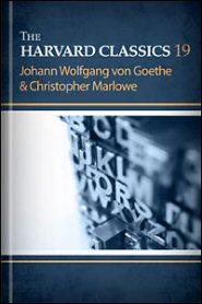 The Harvard Classics, vol. 19: Johann Wolfgang von Goethe & Christopher Marlowe