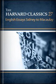 The Harvard Classics, vol. 27: English Essays: Sidney to MacAulay
