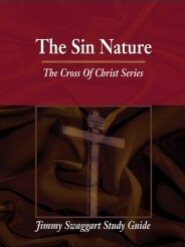 The Cross of Christ Study Guide Series: The Sin Nature