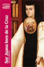 Sor Juana Inés de la Cruz: Selected Writings