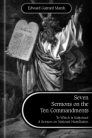 Seven Sermons on the Ten Commandments: To Which Is Subjoined a Sermon on National Humiliation