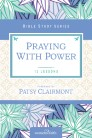 Praying With Power: 12 Lessons