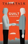 Tabletalk Magazine, June 2014: Guilt by Association