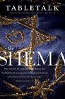 Tabletalk Magazine, May 2013: The Shema