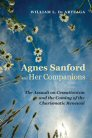 Agnes Sanford and Her Companions: The Assault on Cessationism and the Coming of the Charismatic Renewal
