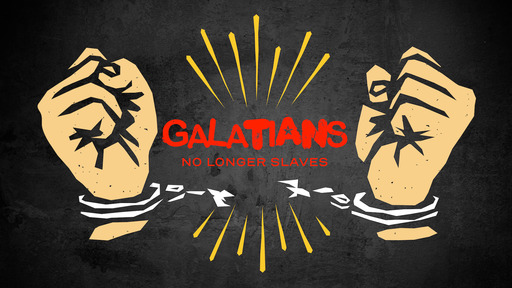 Introduction to Galatians: No Longer Slaves