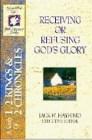 Receiving or Refusing God's Glory (SFL; 1 & 2 Kings, 2 Chronicles)