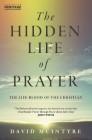 The Hidden Life Of Prayer