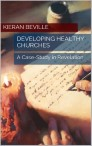 DEVELOPING HEALTHY CHURCHES: A Case-Study in Revelation