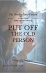 PUT OFF THE OLD PERSON: Put On the New Person [Second Edition]