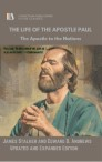 THE LIFE OF THE APOSTLE PAUL: The Apostle to the Nations [Updated and Expanded]