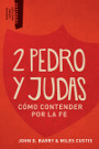 2 Pedro y Judas: Cómo contender por la fe