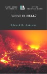WHAT IS HELL?  Basic Bible Doctrines of the Christian Faith