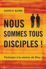 Nous sommes tous disciples!: Participer à la mission de Dieu