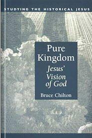 Pure Kingdom: Jesus' Vision of God