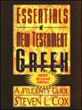 Essentials of New Testament Greek, Revised: A Student's Guide