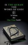 IS THE QURAN The WORD OF GOD?: Is Islam the One True Faith?