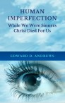 HUMAN IMPERFECTION: While We Were Sinners Christ Died For Us