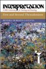 Interpretation: A Bible Commentary for Teaching and Preaching First and Second Thessalonians