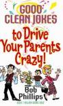 Good Clean Jokes to Drive Your Parents Crazy