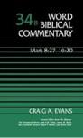 Word Biblical Commentary, Volume 34b: Mark 8:27–16:20